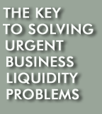 The key to solving urgent business liquidity problems